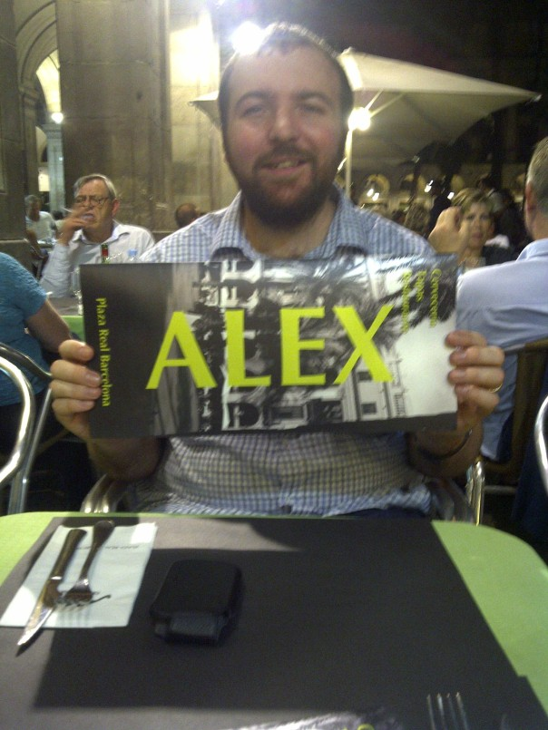 We had to have dinner at Alex in Barcelona, just off La Rambla in the old city - during my great trip with Bill taking trains from London to Barcelona through Paris and the Mediterranean coast.